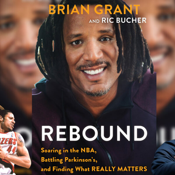 Brian Grant Rebound Memoir Book Soaring In The NBA Battling Parkinson's And Finding What Really Matters